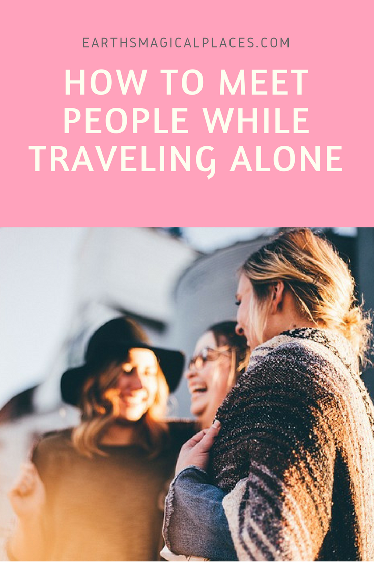 How to Meet People While Solo Travelling - Tips for Female and Male travellers a like how to meet people while solo travelling to every destination. From Europe and Australia to Thailand and India!